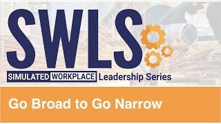 SWLS Module 3: Go Broad to Go Narrow