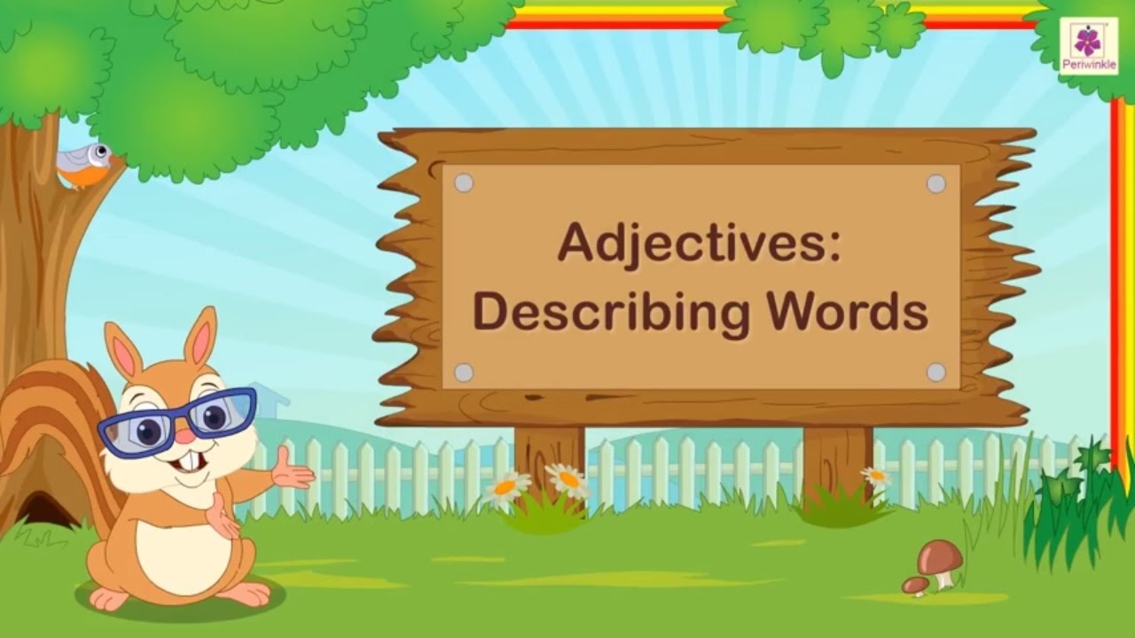 medium resolution of Adjectives - Describing Words For Kids   English Grammar   Grade 2    Periwinkle - YouTube