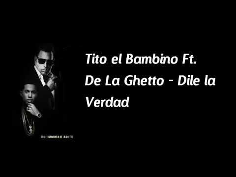 Tito el Bambino Feat. De La Ghetto - Dile la Verdad  (Audio)