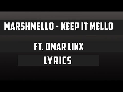 Marshmello - Keep it Mello Lyrics
