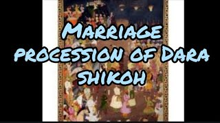 Marriage Procession of Dara Shikoh Full Painting Description