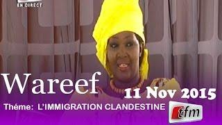 Wareef - 11 Novembre 2015 - Thème: Immigration Clandestine - Invitée Ngoné Ndoye