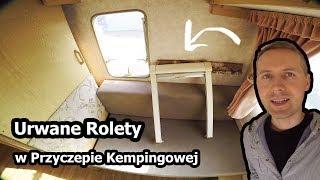 Naprawiam Rolety w Przyczepie Kempingowej (Vlog #125)