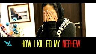 HOW I KILLED MY NEPHEW - SHAM IDREES