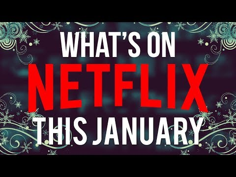 Whats Coming To Netflix January 2019 (New Netflix Shows & Movies)