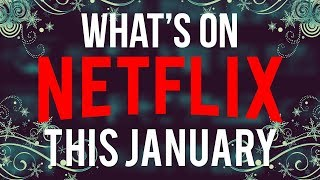What's Coming To Netflix January 2019 (New Netflix Shows & Movies)