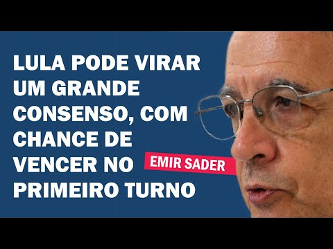 EMIR SADER: LULA TERIA GANHO TAMBÉM EM 2018, SEGUNDO TODAS AS PESQUISAS NA ÉPOCA | Cortes 247