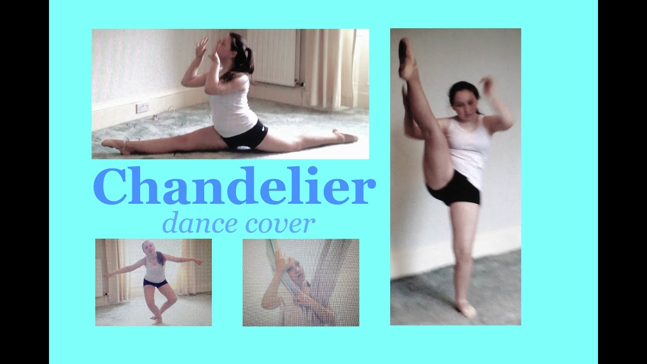 Sia Chandelier - Dance Cover - YouTube