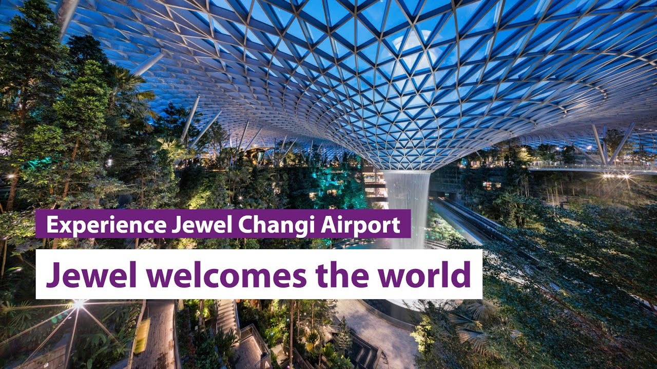 Jewel Changi Airport Welcomes The World Youtube