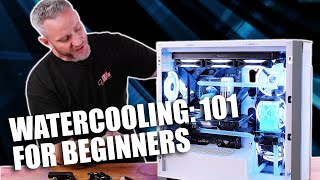 Beginners Guide to Watercooling! Easy to Understand Tutorial