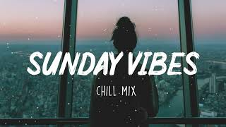 Sunday Vibes Morning Playlist Song To Make You Feel Better Mood