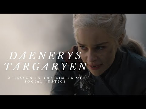 Daenerys Targaryen : A lesson in the limits of social justice