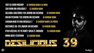 DJ Shadow Dubai | Desilicious 39 | Audio Jukebox