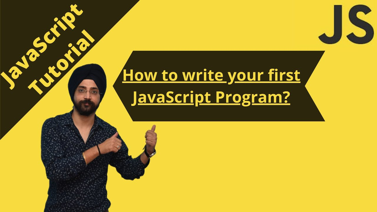 JavaScript Tutorial: How To Create Your First JavaScript Program