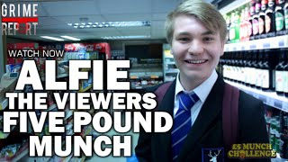 The Five Pound Munch (Viewers Edition) Alfie [@AlfieJames_]