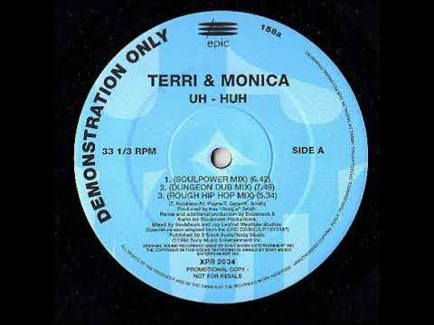 Terri & Monica – Uh - Huh (Dungeon Dub Mix)