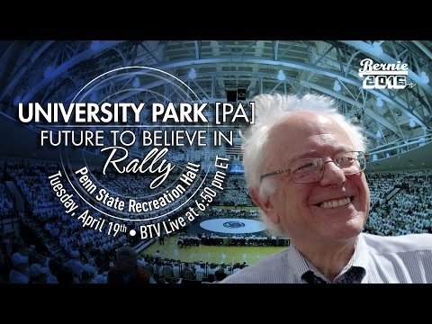 Bernie Sanders LIVE from University Park, PA - A Future to Believe in Rally