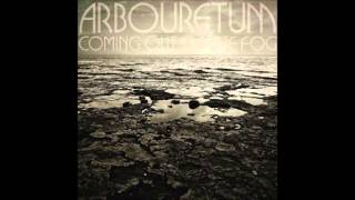 Arbouretum - Renouncer (Coming Out The Fog, 2013)