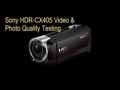 Sony HDR-CX405 Video & Photo Test