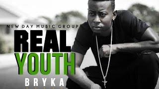 Bryka - Real Youth (Raw) First Walk Riddim - June 2016