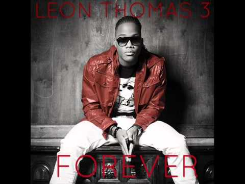 Leon Thomas Iii Forever Youtube