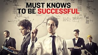 Things You Must Know to be Successful - Young Hustlers
