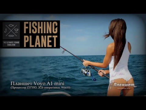Играем  Fishing planet на планшете Voyo A1 mini, tablet pc gameplay test