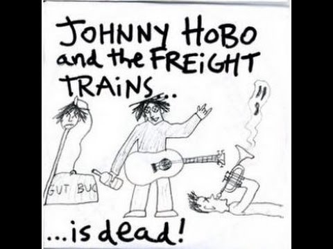 Johnny Hobo And The Freight Trains - Free As The Rent We Dont Pay