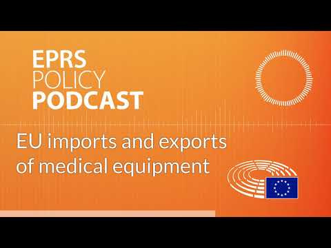 EU Imports And Exports Of Medical Equipment [Policy Podcast]