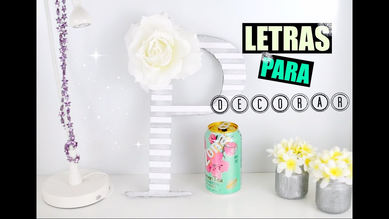 Diy letras para decorar prisciilap youtube - Letras para decorar ...