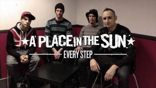 A Place In The Sun - Every step
