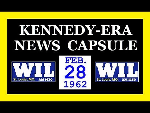 KENNEDY-ERA NEWS CAPSULE: 2/28/62 (WIL-RADIO; ST. LOUIS, MISSOURI)