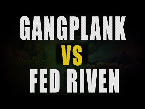 Gangplank vs Fed Riven (Full Game)