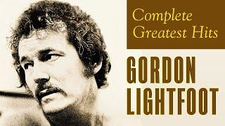 Gordon Lightfoot - Complete Greatest Hits | Gordon Lightfoot Best Songs Playlist