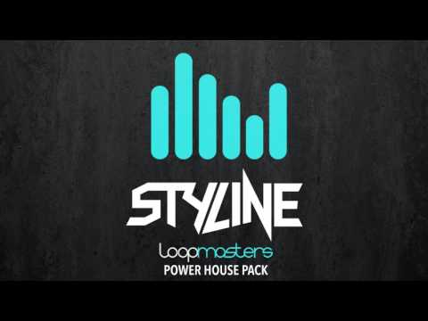Styline - Loopmasters Power House Pack (Demo Track)