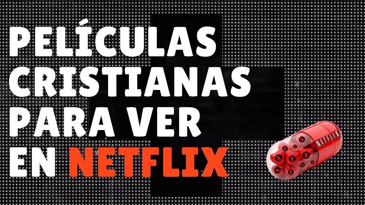 Películas Cristianas En Netflix Recomendaciones