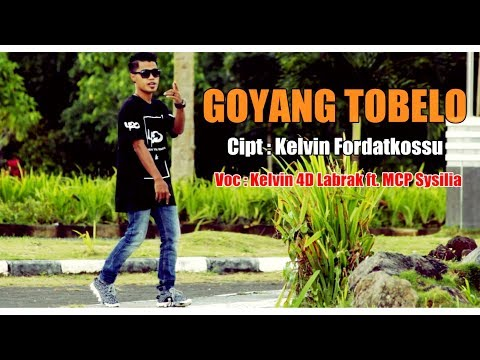 GOYANG TOBELO - Kelvin Fordatkossu ft. MCP Sysilia ( Official Music Video , Full ) [HD] 2017