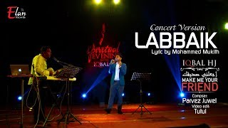 Labbaik Official Concert Version || Iqbal HJ || Dhaka Concert 2016