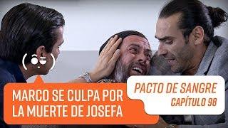Marco se culpa por la muerte de Josefa   Pacto de Sangre   Capítulo 98