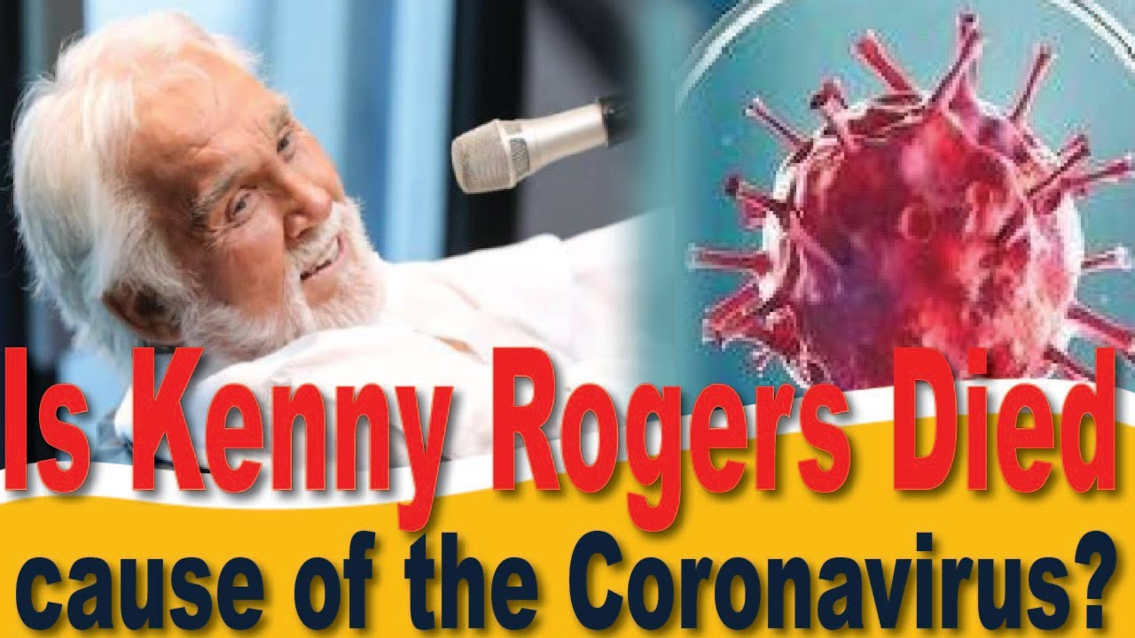 Is Kenny Rogers Died cause of the coronavirus ...