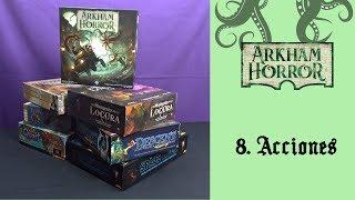 Arkham Horror (3ª ed) - 08. Acciones