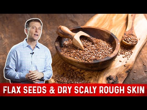 Flax Seeds & Dry Scaly Rough Skin