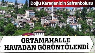 """Doğu Karadeniz'in Safranbolusu: """"Ortamahalle"""" Havadan Görüntülendi"""