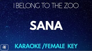 I Belong To The Zoo - Sana (Karaoke/Acoustic Instrumental) [Female Key]
