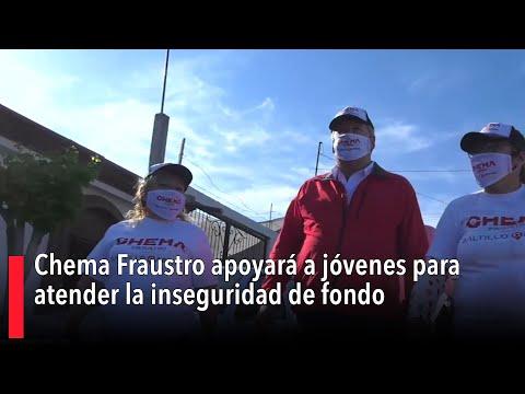 Chema Fraustro apoyará