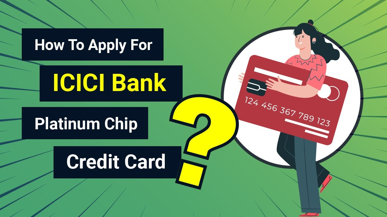 How to Apply for ICICI Bank Platinum Chip Credit Card - YouTube