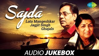 Repeat youtube video Sajda | Lata Mangeshkar & Jagjit Singh Ghazals | Audio Jukebox ► Vol 1