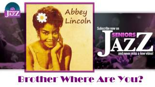 Watch Abbey Lincoln Brother Where Are You video