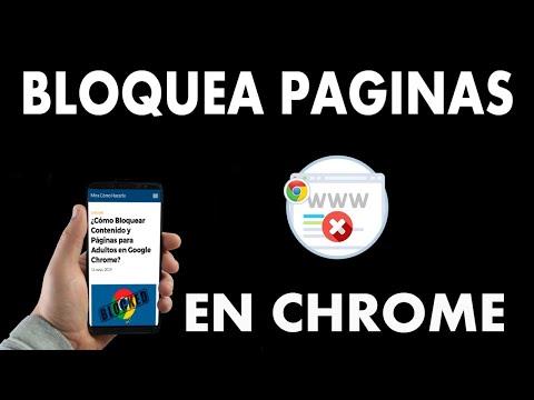 ¿Cómo Bloquear Contenido y Páginas para Adultos en Google Chrome?