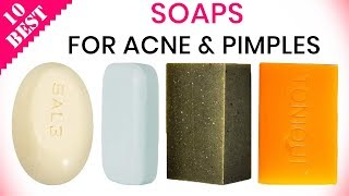10 Best Soaps for Acne 2019 | Best Soap Bars for Oily Skin, Pimples & Blackheads